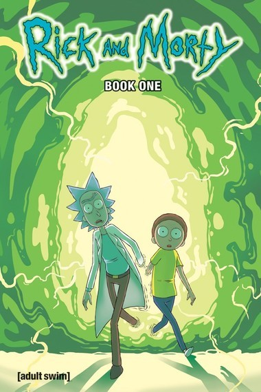 """""""Rick and Morty"""" Book One hardcover. Cover illustrated by CJ Cannon with Ryan Hill."""