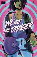 """""""We Are the Danger"""" #1, cover"""