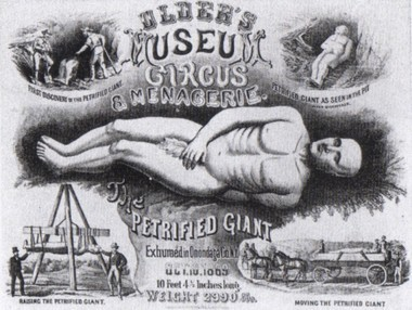 A poster advertises the display of the Cardiff Giant. After being discovered in 1869, the Giant was seen by more than six million people.