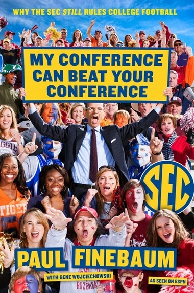 """""""My Conference Can Beat Your Conference: Why the SEC Rules College Football"""" will go on sale Aug. 12, 2014. (HarperCollins)"""