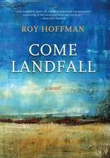 "Roy Hoffman's ""Come Landfall"""