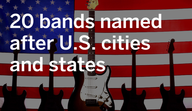 You can still rock in America: 20 bands named after U S