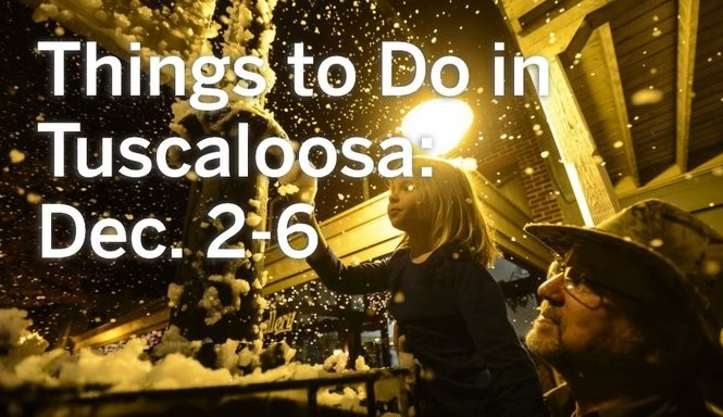 Things To Do In Tuscaloosa Dec 2 6 Alcom