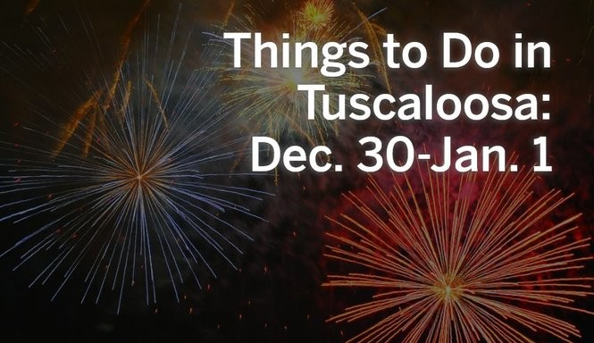 Things To Do In Tuscaloosa Dec 30 Jan 1 Alcom