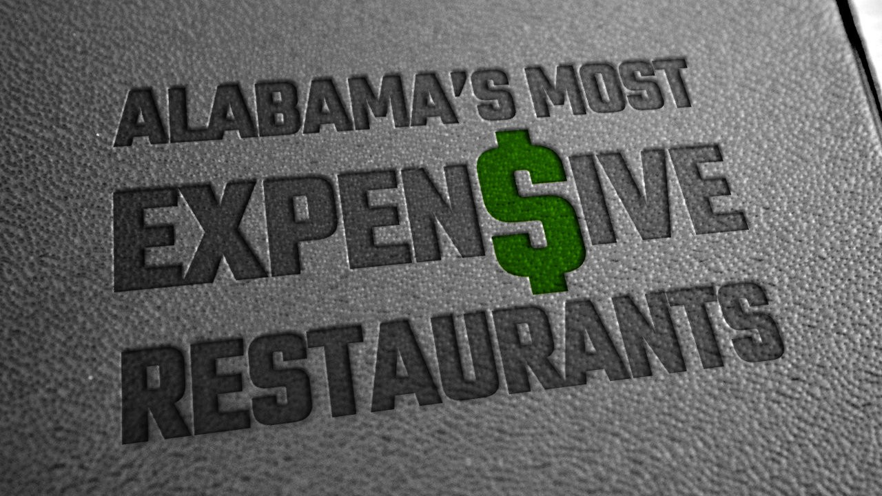 Alabama's most expensive restaurants, and how much they'll ...