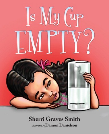 """""""Is My Cup Empty'' is a new book series Sherri Graves Smith will release in November 2014. (Image credit: Mascot Books)"""