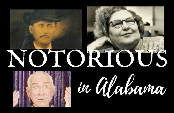 The most notorious person from each of Alabama's 67 counties