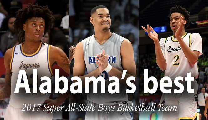 bc146069a787 Who are Bama s best HS boys basketball players  Meet the 2017 Super  All-State team