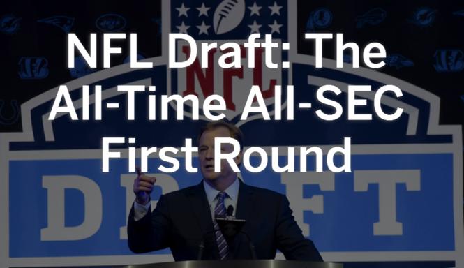 e388e37f376 NFL Draft: The All-Time All-SEC First Round - al.com