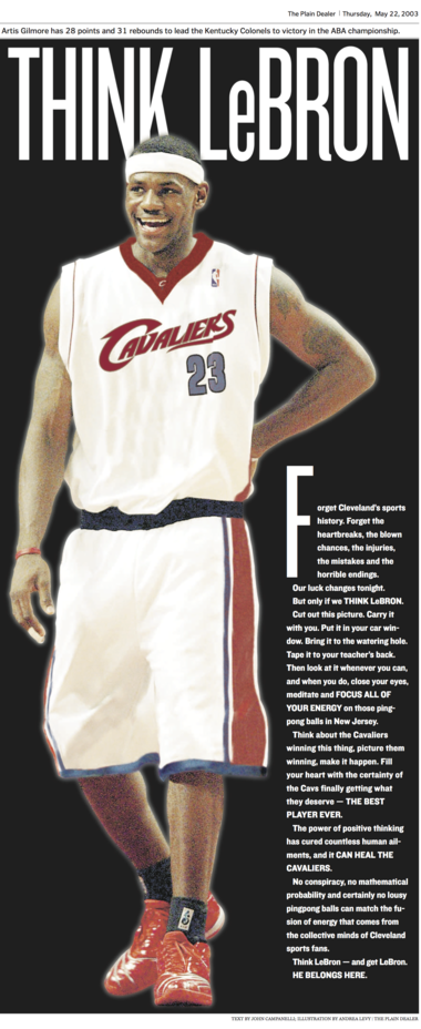 The Plain Dealer in 2003 encouraged readers to Think LeBron so the NBA Lottery would go their way. The illustration was published the morning of the 2003 NBA Draft Lottery, with the rights to LeBron James hanging in the balance.