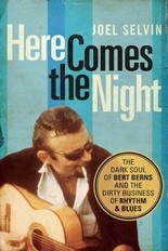 Joel Selvin's new biography of Bert Berns casts a bright light on one of the most prolific -- and unknown -- song hit-makers of the 1960s.