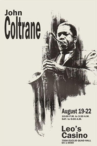 "A poster marking John Coltrane's 1965 appearance at Leo's Casino. ""A Love Supreme,"" which was recorded Dec. 9, 1964, was released the following February. (Photo courtesy rawsugarstudio.com)"