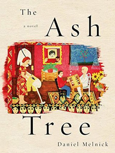 """Melnick, 71, based """"The Ash Tree"""" on his the family and community he encountered through his wife, Jeannette Melnick (nee Arax). A painting by the Beachwood artist depicting a family on a fraying tapestry is on the cover."""