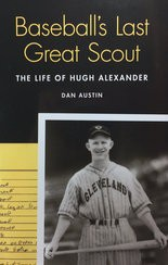 "Dan Austin's book ""Baseball's Last Great Scout"" came out in 2013."