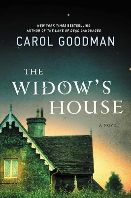 "Carol Goodman's ""The Widow's House."""