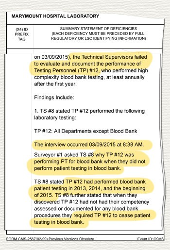 Investigators found that supervisors at Marymount's lab failed to assess the competency of technicians to perform certain tests. In this example, a technician with unverified competency performed blood bank tests for three years. Cleveland Clinic administrators said both the technician and supervisor in this example have been terminated.