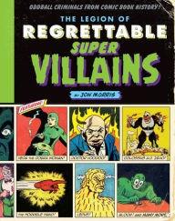 "Jon Morris is the author of ""The Legion of Regrettable Super Villains."""