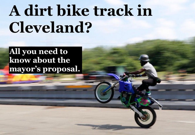 A dirt bike track in Cleveland? The nuts and bolts of the