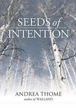 'Seeds of Intention' is Andrea Thome's second novel.