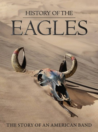 History of the Eagles' chronicles the birth, life, death and
