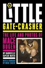 """'The Little Gate-Crasher: The Life and Photos of Mace Bugen,"""" is available at Amazon.com. (Courtesy photo)"""
