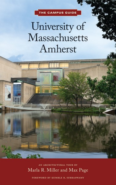 A new book by UMass professors Marla Miller and Max Page offers a look at the UMass architectural history.