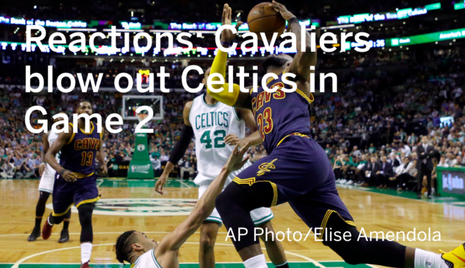 7c0a4174 2017 NBA Playoffs, Boston Celtics vs. Cleveland Cavaliers: Reactions after  Game 2 blowout