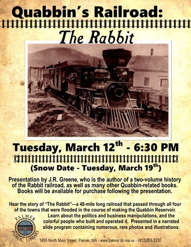"JR GREENE will discuss ""The Rabbit"" railroad on March 12 at Palmer Public Library."