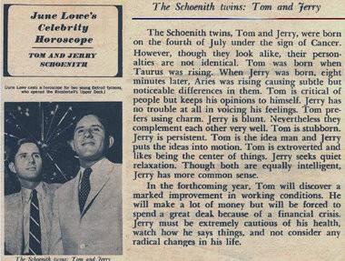 'June Lowe's Celebrity Horoscope'Â on 'ÂThe Schoenith twins: Tom and Jerry.'