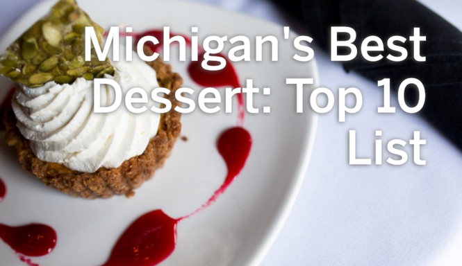 Michigan's Best Dessert: Our Top 10 list, plus best of the