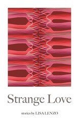 'Strange Love,' by Lisa Lenzo, Wayne State University Press,