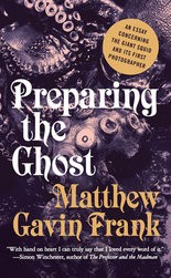"'Preparing the Ghost: An Essay Concerned the Giant Squid and Its First Photographer,"" Matthew Gavin Frank, Liveright Publishing, $22.95, 282 pages"