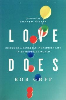 """""""Love Does,"""" the New York Times Bestseller by Bob Goff."""