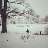 """Over the Rhine's """"Blood Oranges in the Snow"""", a collection of """"reality"""" Christmas songs, was released Nov. 4."""