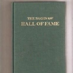 """""""The Saginaw Hall of Fame"""""""
