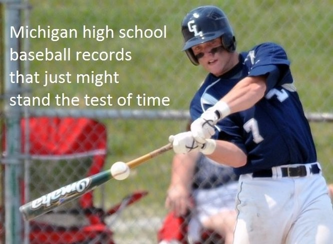 Michigan High School Baseball Records Marks That May Last A