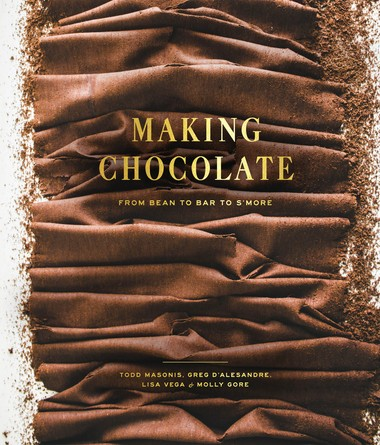 """Making Chocolate: From Bean to Bar to S'more,"" by Todd Masonis, Greg D'Alesandre, Lisa Vega and Molly Gore will tempt any chocoholic."