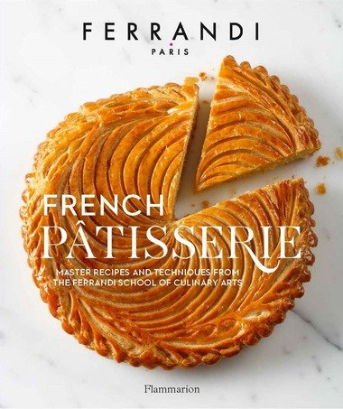 "Amateur and experienced bakers alike will find new ideas in ""French Patisserie: Master Recipes and Techniques from the Ferrandi School of Culinary Arts."""