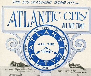Atlantic City may be known for its 'DO AC' campaign, but from 1914 to 1952, the city's tagline was 'Atlantic City All the Time'. Leon F. Rubens won $25 for coming up with the slogan. In 1915, it even became a song. This is the cover to the sheet music. (Courtesy Atlantic City Free Public Library)