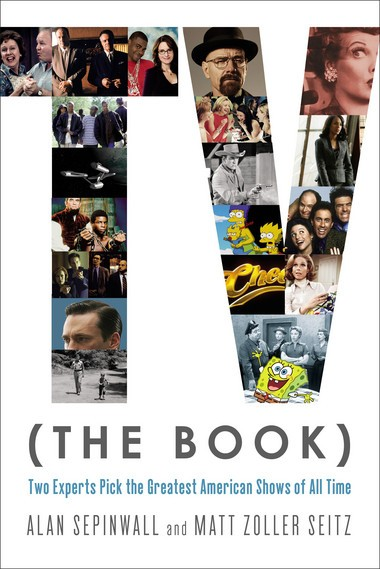 The authors, TV critics, pick the 100 greatest shows of all time in a thoughtful book.