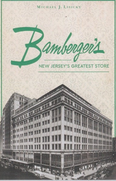 This history of Bamberger's ascent and eventual demise also includes mentions of other New Jersey department stores.