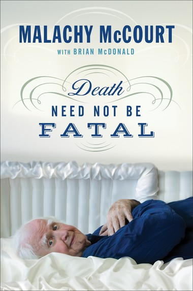 "When discussing his mother's final days, McCourt said, ""Don't worry, Doctor. We come from a long line of dead people."""