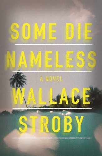 "Lifelong Jersey Shore resident Wallace Stroby's masters the noir in ""Some Die Nameless."""