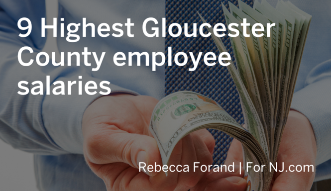 9 Highest Salaries For Gloucester County Employees