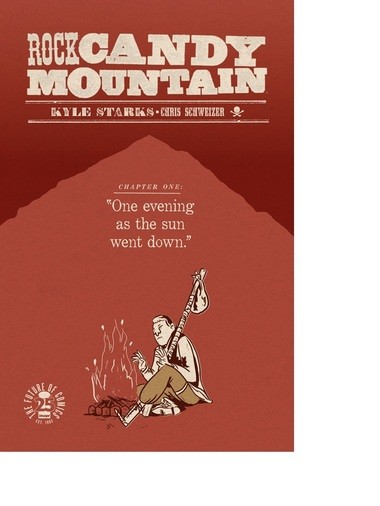 """""""Rock Candy Mountain'' deals with a fascinating slice of American culture, the hobo life."""