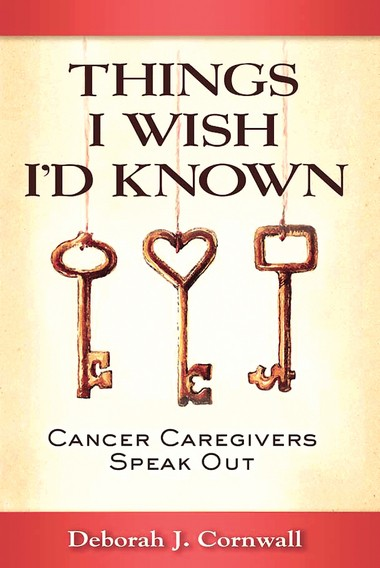 Cover of 'Things I Wish I'd Known: Cancer Caregivers Speak Out' by Deborah Cornwall.