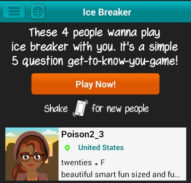 The ice break game helps to find matches for users and can lead to conversations and friendships.