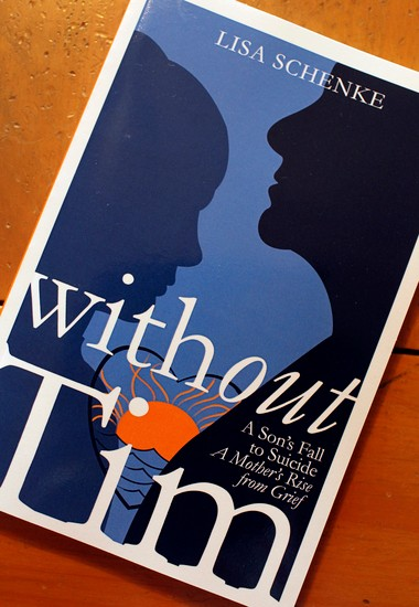 Lisa Schenke says writing 'Without Tim,' a book about her son's suicide, has helped her heal.