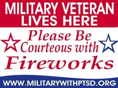 The Indiana-based group Military with PTSD provides signs like this one to veterans who can suffer stress triggered by fireworks