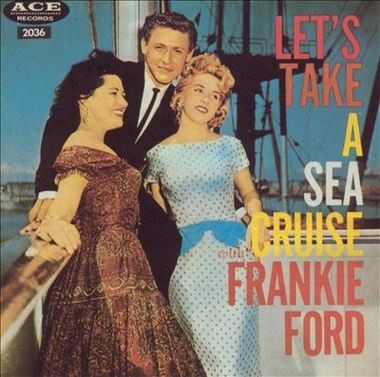 The cover of Frankie Ford's 'Let's Take a Sea Cruise' album.